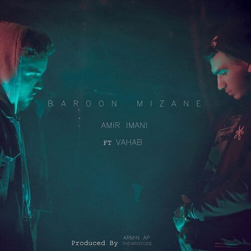 دانلود موزیک جدید امیر ایمانی و وهاب بارون میزنه